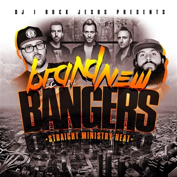 DJ I Rock Jesus : DJ I Rock Jesus Presents Brand New Bangers