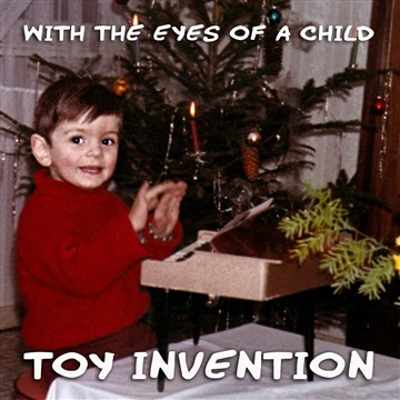 Toy Invention : With The Eyes Of A Child