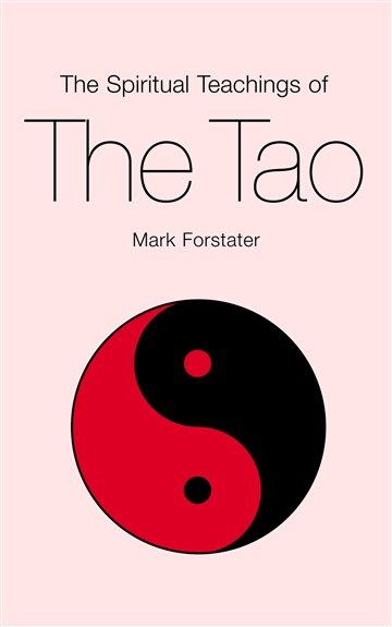 The Spiritual Teachings of the Tao by Mark Forstater