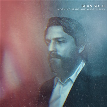 Morning Stars and Angels Sing by Sean Solo