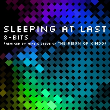 Sleeping At Last : 8-Bits (Remixed by Mike & Steve of The Reign of Kindo)