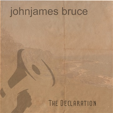 The Declaration by Johnjames Bruce