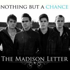 Nothing But a Chance by The Madison Letter