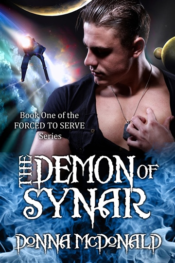The Demon of Synar (Bk 1 of the Forced To Serve Series) by Donna McDonald
