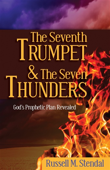 Russell M. Stendal : The Seventh Trumpet and the Seven Thunders