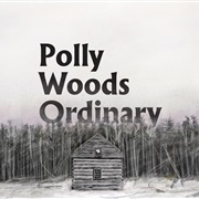 Polly Woods Ordinary : Polly Woods Ordinary