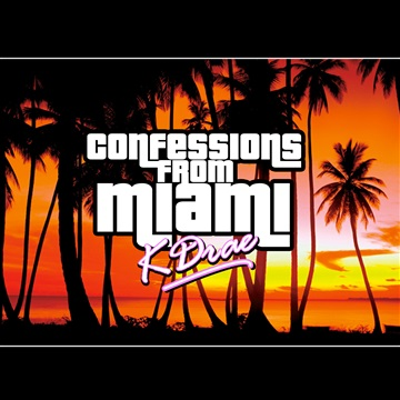 Confessions From Miami by Kdrae