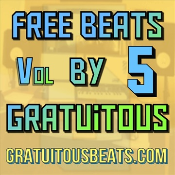 GratuiTous : FREE BEATS By GratuiTous Vol. 5