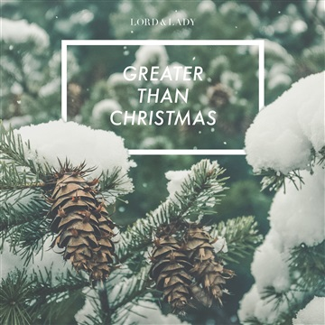 Lord & Lady : Greater Than Christmas - Single