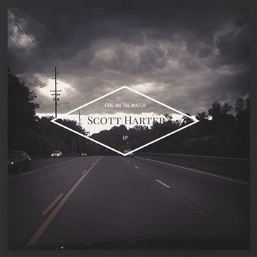 Fire On The Water EP by Scott Harter