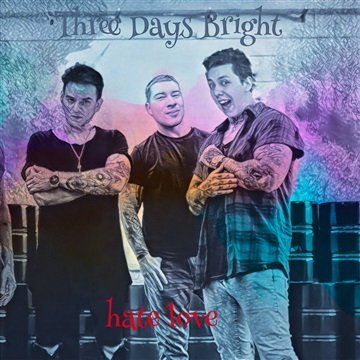 Hate Love - Single by Three Days Bright
