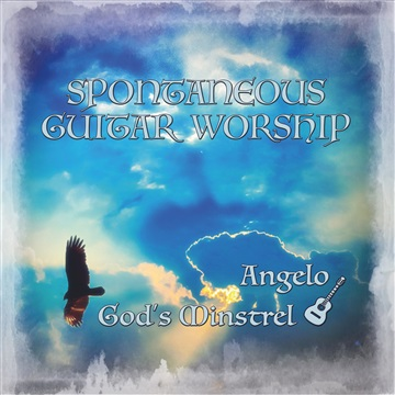Angelo God's Minstrel : Spontaneous Guitar Worship