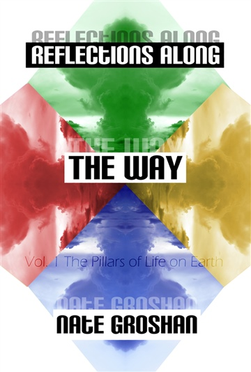 Reflections Along The Way, Vol. 1: The Pillars of Life on Earth