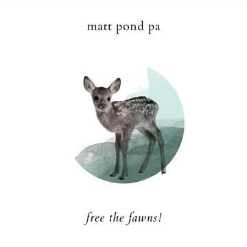 Free the Fawns! by Matt Pond PA