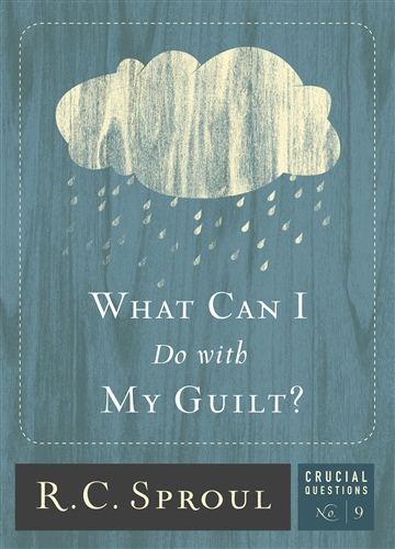 R.C. Sproul : What Can I Do with My Guilt?