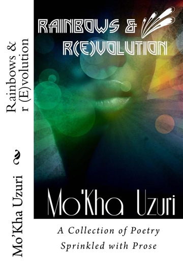 Mo'Kha Uzuri : Rainbows & r(E)volution