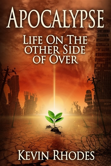 Apocalypse:  Life on the Other Side of Over