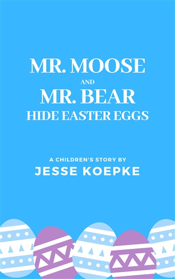 Mr. Moose & Mr. Bear Hide Easter Eggs