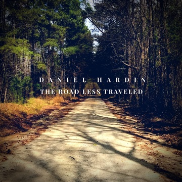 Daniel Hardin : The Road Less Traveled- EP