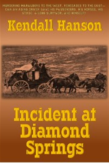Incident at Diamond Springs by Kendall Hanson