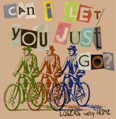 Loser's Way Home : Can I Let You Just Go? (Special Edition)