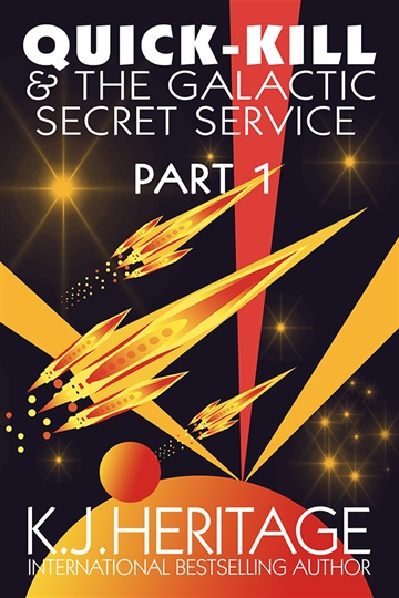Quick-Kill and the Galactic Secret Service (Part One)