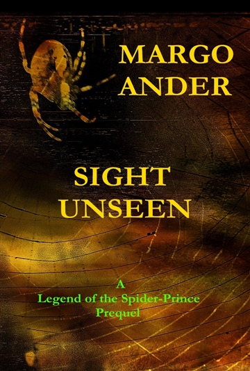 Margo Ander : SIGHT UNSEEN: A Legend of the Spider-Prince Prequel (AUDIO)