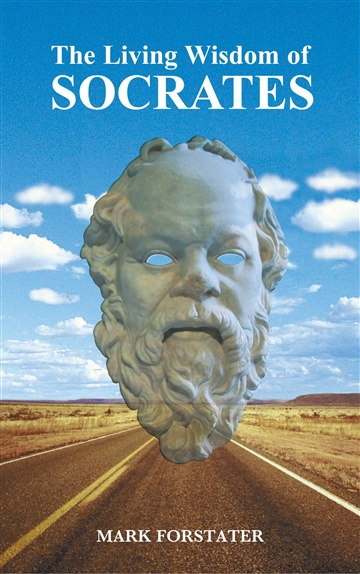 The Living Wisdom of Socrates