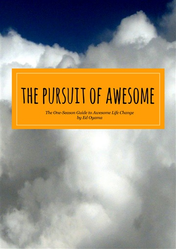 Ed Oyama : The Pursuit of Awesome
