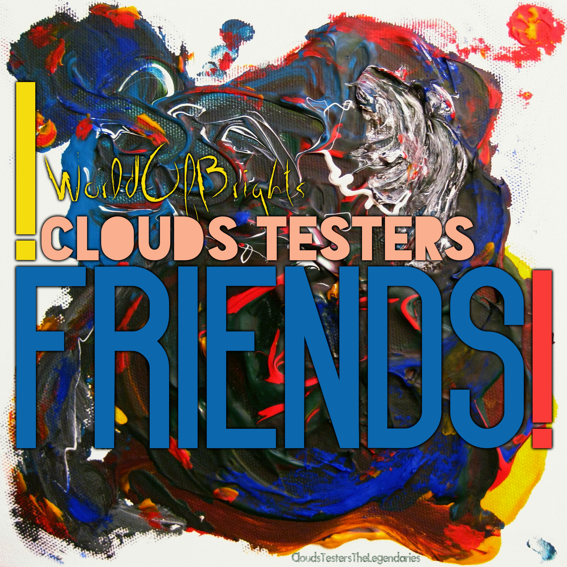 Clouds Testers - Friends! by WorldOfBrights