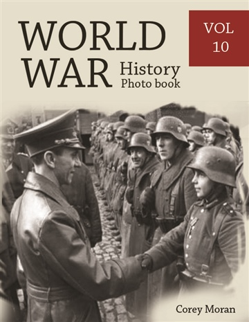 World War History Photo Books VOL.10 by Melissa Bradley