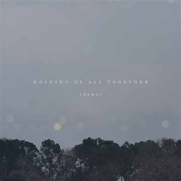 Holding Us All Together (Demo) by Andrew Word
