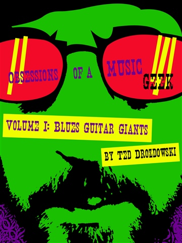 Obsessions of a Music Geek Volume I: Blues Guitar Giants
