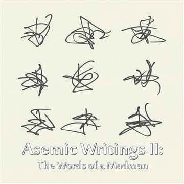 Asemic Writings II: The Words of a Madman by The Mad Poet
