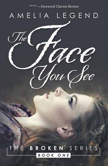 The Face You See, The Broken Series Book I