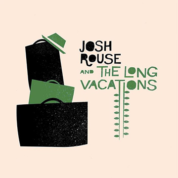 Josh Rouse and The Long Vacations : Josh Rouse and The Long Vacations (Special Edition)