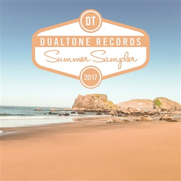 Dualtone Records  : Dualtone Summer Sampler 2017
