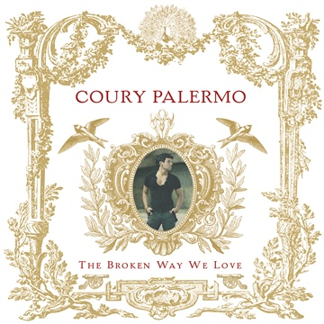 the broken way we love (album sampler) by Coury Palermo