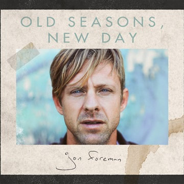 Jon Foreman : Old Seasons, New Day