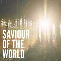 Saviour Of The World  by Relate Music