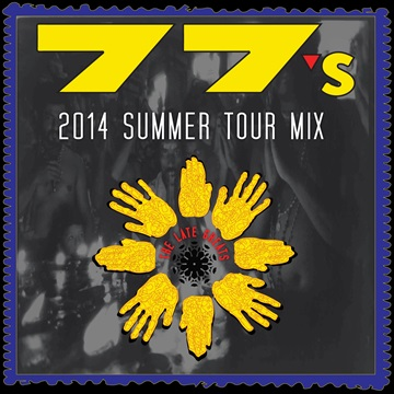 77s : The Late Greats ~ 2014 Summer Tour Mix