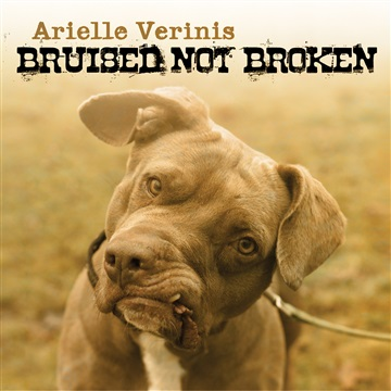 Arielle Verinis : Bruised Not Broken