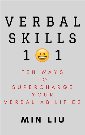Min Liu : Verbal Skills 101: Ten Ways To Supercharge Your Verbal Abilities