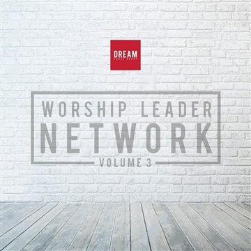 Dream Worship Leader Network Volume 3 by Dream Worship Leader Network