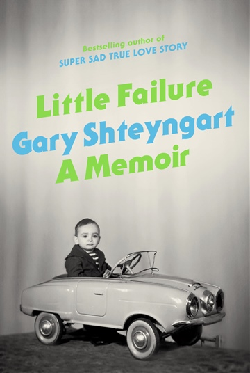 Gary Shteyngart : Little Failure (75 Page Sampler)
