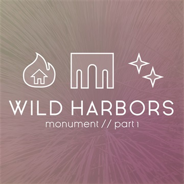 Wild Harbors : Monument Part 1