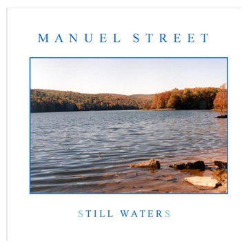 Manuel Street : Still Waters