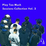 Play Too Much : Bros For Life: Play Too Much Sessions Collection Vol. 2
