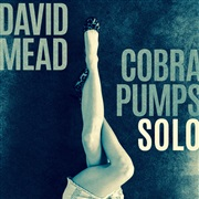 David Mead : COBRA PUMPS SOLO