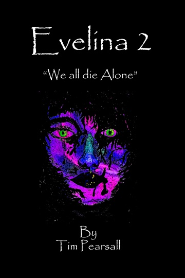 "Tim Pearsall : Evelina 2 - ""We all die Alone"""